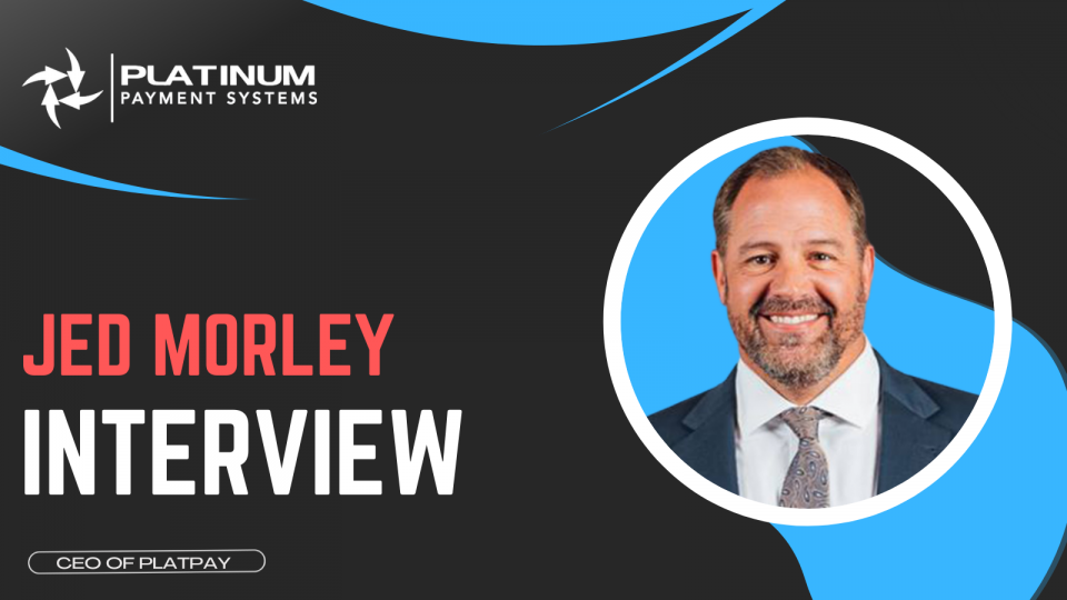 CEO Jed Morley on How to Level Up Your Business for 2021 | Platinum Payment Systems